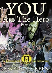 [You Are The Hero: Part 2: A History Of Fighting Fantasy Gamebooks (Product Image)]