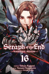 [Seraph Of End: Vampire Reign: Volume 16 (Product Image)]