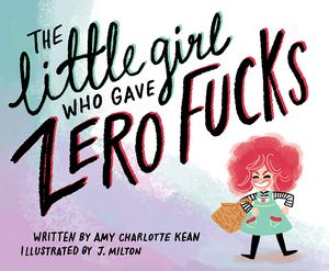[The Little Girl Who Gave Zero Fucks (Product Image)]