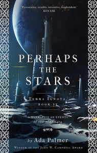 [Terra Ignota: Book 4: Perhaps The Stars (Hardcover) (Product Image)]