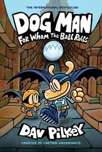 [Dog Man: For Whom The Ball Rolls (Product Image)]
