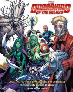 [Guardians Of The Galaxy: Creating Marvel's Spacefaring Super Heroes (Hardcover) (Product Image)]