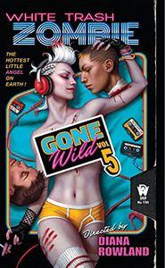 [White Trash Zombie: Book 4: White Trash Zombie Gone Wild (Product Image)]