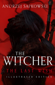 [The Witcher: The Last Wish: Illustrated Edition (Hardcover) (Product Image)]