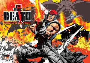 [To The Death: Forged By Fire (Signed Edition) (Product Image)]