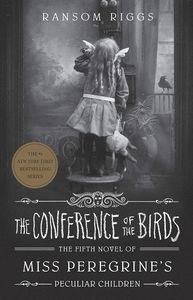 [The Conference Of The Birds: Miss Peregrine's Peculiar Children (Signed Edition Hardcover) (Product Image)]