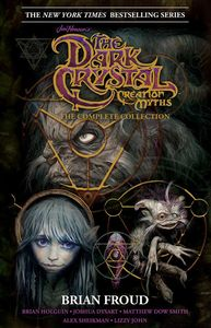 [Jim Henson's The Dark Crystal Creation Myths: The Complete Collection (Hardcover) (Product Image)]