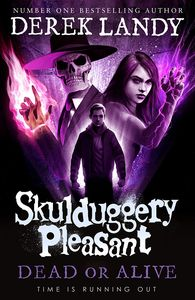 [Skulduggery Pleasant: Book 14: Dead Or Alive (Product Image)]