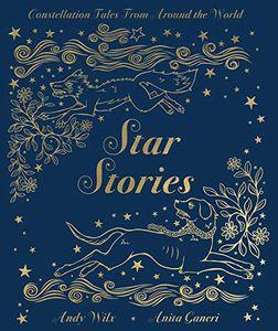 [Star Stories: Constellation Tales From Around The World (Hardcover) (Product Image)]