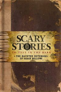 [Scary Stories To Tell In The Dark: The Haunted Notebook Of Sarah Bellows (Hardcover) (Product Image)]