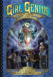[Girl Genius: Second Journey: Volume 6: Sparks & Monsters (Hardcover) (Product Image)]