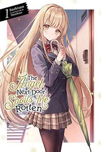 [The Angel Next Door Spoils Me Rotten: Volume 1 (Light Novel) (Product Image)]