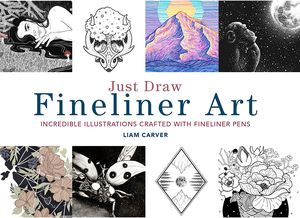 [Just Draw Fineliner Art: Incredible Illustration Crafted With Fineliner Pens (Product Image)]