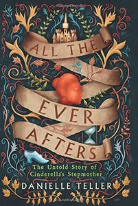 [All The Ever Afters: The Untold Story of Cinderella's Stepmother (Hardcover) (Product Image)]
