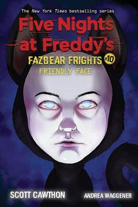 [Five Nights At Freddy's: Fazbear Frights: Book 10: Friendly Face (Product Image)]
