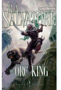 [Forgotten Realms: Transitions Trilogy: Book 1: The Orc King (Product Image)]