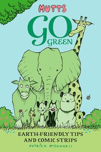 [Mutts Go Green: Earth-Friendly Tips & Comic Strips (Product Image)]