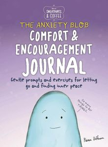 [Sweatpants & Coffee: The Anxiety Blob Comfort & Encouragement Journal (Product Image)]