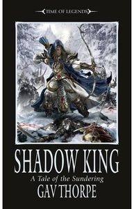 [Warhammer: Fantasy: Time Of Legends Sundering Book 2: Shadow King (Product Image)]