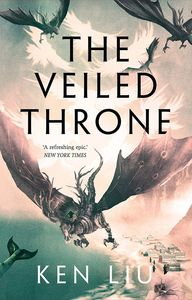 [The Dandelion Dynasty: Book 3: The Veiled Throne (Hardcover) (Product Image)]