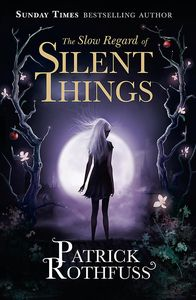[The Slow Regard Of Silent Things (Signed Edition) (Product Image)]