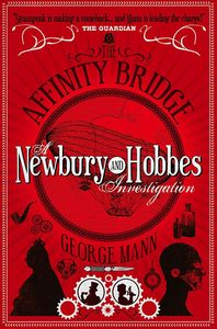 [Newbury & Hobbes Investigation: Book 1: The Affinity Bridge (Product Image)]