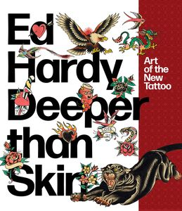 [Ed Hardy: Deeper Than Skin: Art Of The New Tattoo (Product Image)]
