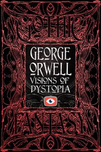 [George Orwell Visions Of Dystopia (Product Image)]