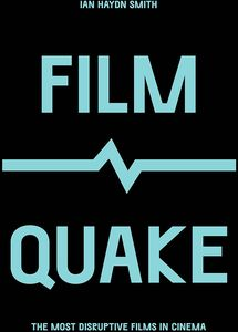 [FilmQuake: The Most Disruptive Films In Cinema (Product Image)]