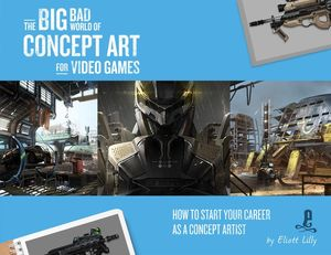 [The Big Bad World Of Concept Art For Video Games (Product Image)]