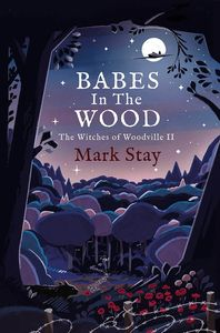 [The Witches Of Woodville: Book 2: Babes In The Wood: (Product Image)]