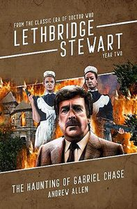 [Lethbridge-Stewart: The Haunting Of Gabriel Chase (Product Image)]