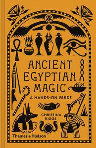 [Ancient Egyptian Magic: A Hands-On Guide (Hardcover) (Product Image)]
