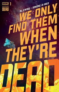 [The cover for We Only Find Them When They're Dead #1 (Cover A Main)]
