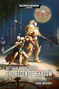 [Warhammer 40K: Watchers Of The Throne: The Regent's Shadow (Product Image)]