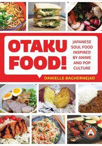 [Otaku Food! Japanese Soul Food Inspired Anime & Pop Culture (Product Image)]