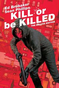 [Kill Or Be Killed (Deluxe Edition Hardcover) (Product Image)]