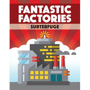 [Fantastic Factories: Subterfuge (Expansion) (Product Image)]