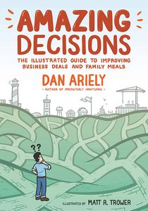 [Amazing Decisions: The Illustrated Guide to Improving Business Deals & Family Meals (Hardcover) (Product Image)]