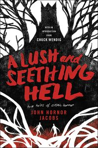 [A Lush & Seething Hell: Two Tales Of Cosmic Horror (Hardcover) (Product Image)]