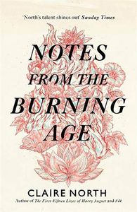 [Notes From The Burning Age (Hardcover) (Product Image)]