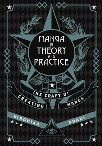 [Manga In Theory & Practice: The Craft Of Creating Manga (Hardcover) (Product Image)]