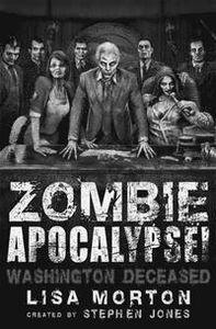 [Zombie Apocalypse!: Washington Deceased (Product Image)]