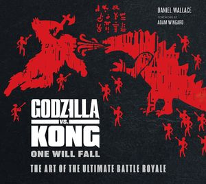 [Godzilla Vs. Kong: One Will Fall: The Art Of The Ultimate Battle Royale (Hardcover) (Product Image)]