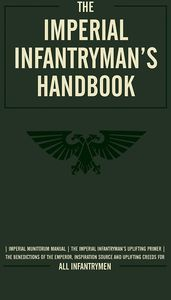 [Warhammer 40K: The Imperial Infantryman's Handbook (Hardcover) (Product Image)]
