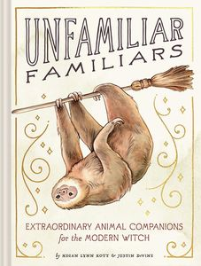 [Unfamiliar Familiars: Extraordinary Animal Companions (Hardcover) (Product Image)]