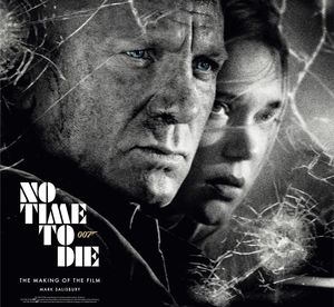 [No Time To Die: The Making Of The Film (Hardcover) (Product Image)]