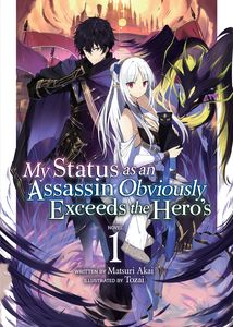 [My Status As Assassin Exceeds Hero: Volume 1 (Light Novel) (Product Image)]