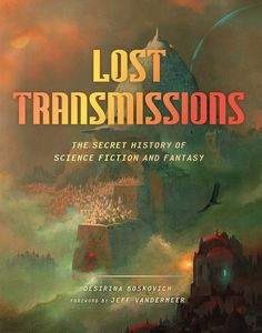 [Lost Transmissions: The Secret History Of Science Fiction & Fantasy (Product Image)]