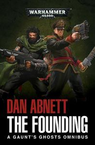 [Warhammer 40K: Gaunt's Ghosts: The Founding: Omnibus (Product Image)]
